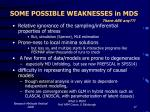 some possible weaknesses in mds there are any
