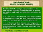 sixth bowl of wrath frogs demonic spirits