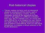 post historical utopias