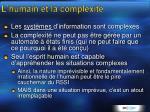 l humain et la complexit