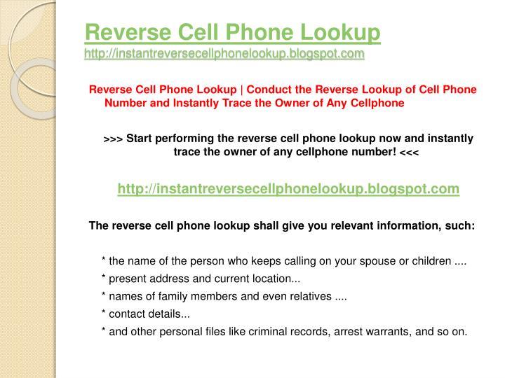 Reverse cell phone lookup http instantreversecellphonelookup blogspot com