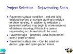 project selection rejuvenating seals