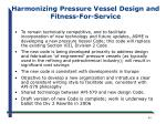 harmonizing pressure vessel design and fitness for service