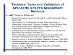 technical basis and validation of api asme 579 ffs assessment methods1