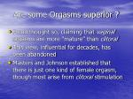 are some orgasms superior