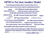 opm3 is not just another model