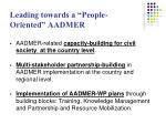 leading towards a people oriented aadmer