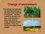 change of environment