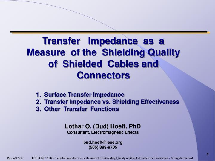 transfer impedance as a measure of the shielding quality of shielded cables and connectors n.
