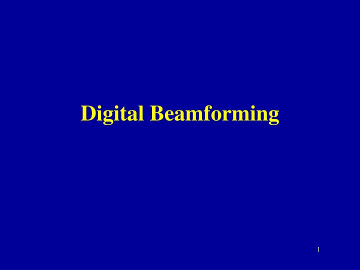 PPT - Digital Beamforming PowerPoint Presentation - ID:1192709