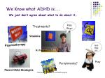 we know what adhd is