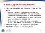 claims adjudication continued