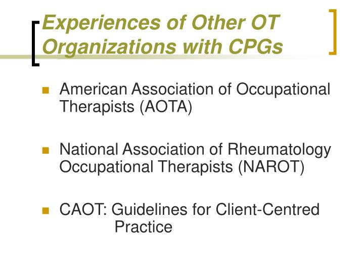 Experiences of Other OT  Organizations with CPGs