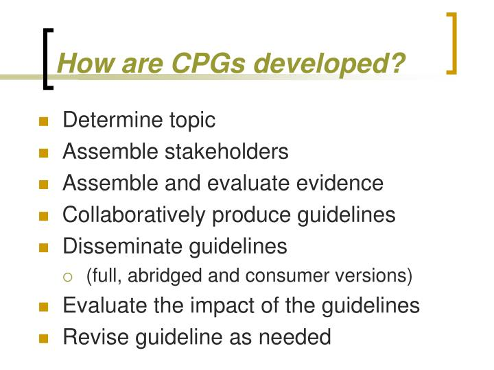 How are CPGs developed?