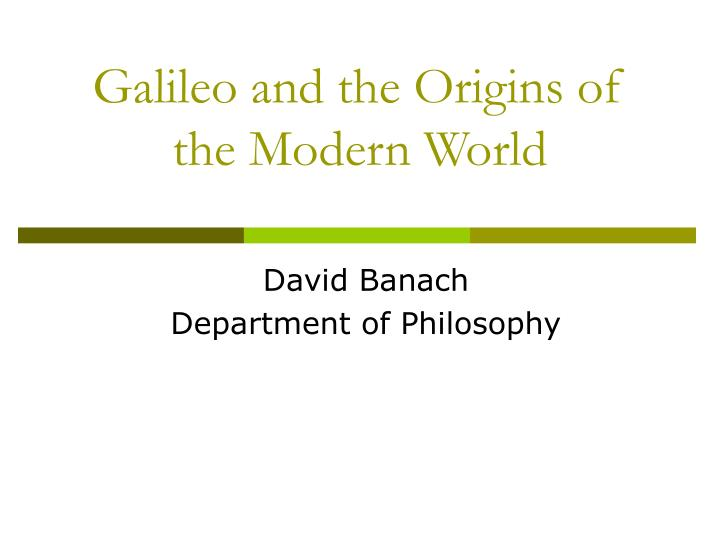 galileo and the origins of the modern world n.