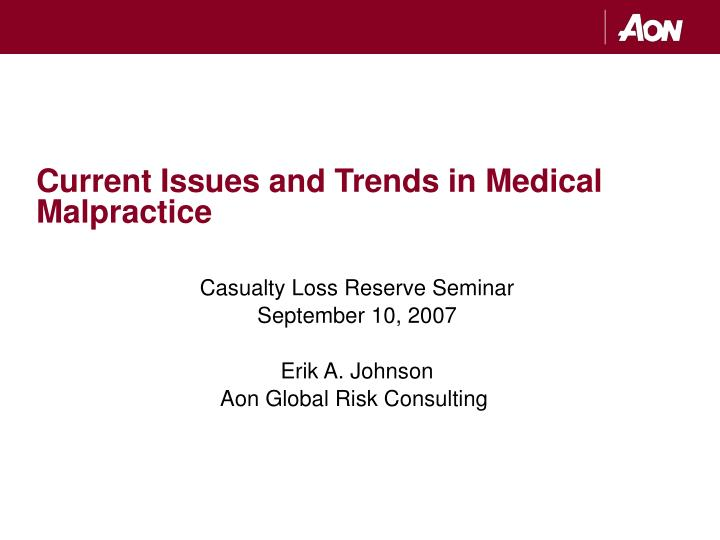 current issues and trends in medical malpractice n.