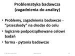 problematyka badawcza zagadnienia do analizy