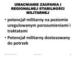umacnianie zaufania i regionalnej stabilno ci militarnej
