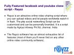 fully featured facebook and youtube clone script rayzz