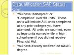 disqualification sap status cont