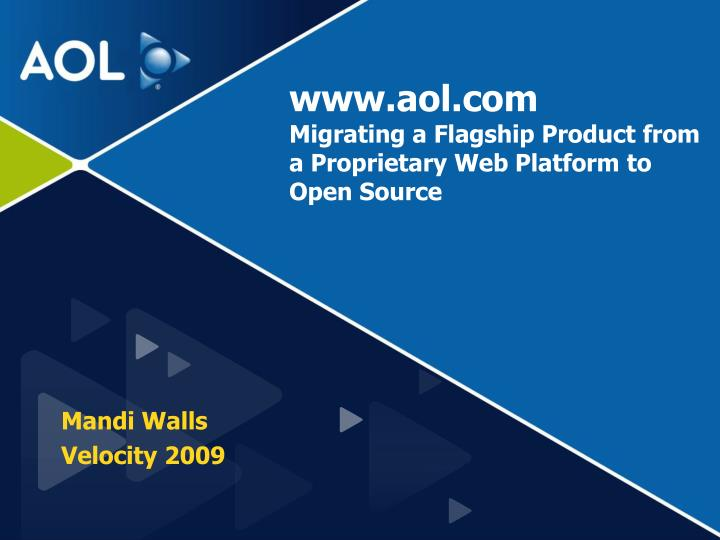 www aol com migrating a flagship product from a proprietary web platform to open source n.