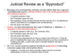 judicial review as a byproduct