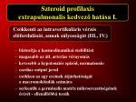 szteroid profilaxis extrapulmonalis kedvez hat sa i