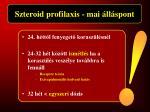 szteroid profilaxis mai ll spont