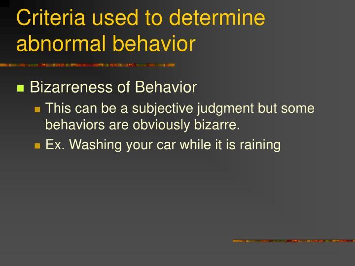 Criteria used to determine abnormal behavior