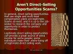 aren t direct selling opportunities scams