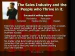 the sales industry and the people who thrive in it
