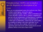 pathophysiology alte is not so much a specific diagnosis as a description of an event