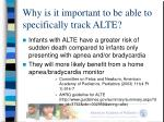 why is it important to be able to specifically track alte