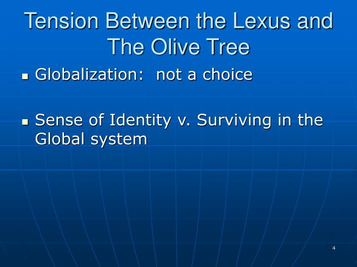 lexus and the olive tree Complete summary of thomas l friedman's the lexus and the olive tree enotes plot summaries cover all the significant action of the lexus and the olive tree.
