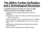 the 2000 s further unification and a technological revolution6
