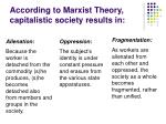 according to marxist theory capitalistic society results in