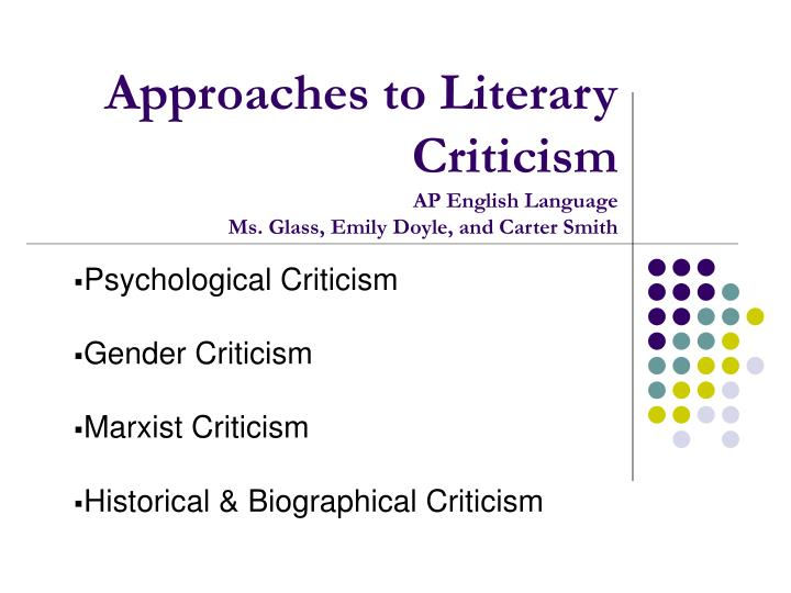 approaches to literary criticism ap english language ms glass emily doyle and carter smith n.