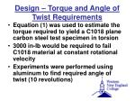 design torque and angle of twist requirements