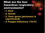 what are the four hazardous respiratory environments