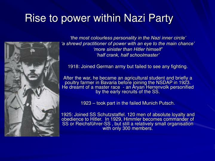 nazi party rises to power The rise of the nazi party the rise of the nazi party (nsdap) was swift and far from certain support for hitlerand his nazi party only took off after the full.