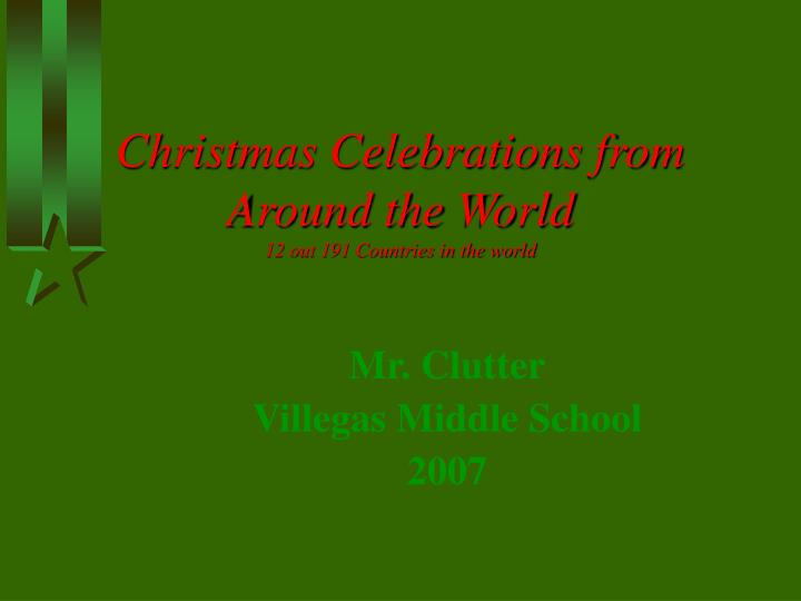 christmas celebrations from around the world 12 out 191 countries in the world n.