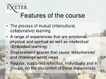 features of the course