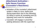 attachment activation safe haven function counselor s reactions
