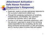 attachment activation safe haven function supervisor s response