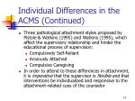 individual differences in the acms continued