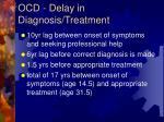ocd delay in diagnosis treatment