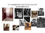 vi exhibition value to cult of remembrance1