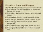 proct o anus and rectum