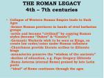 the roman legacy 4th 7th centuries