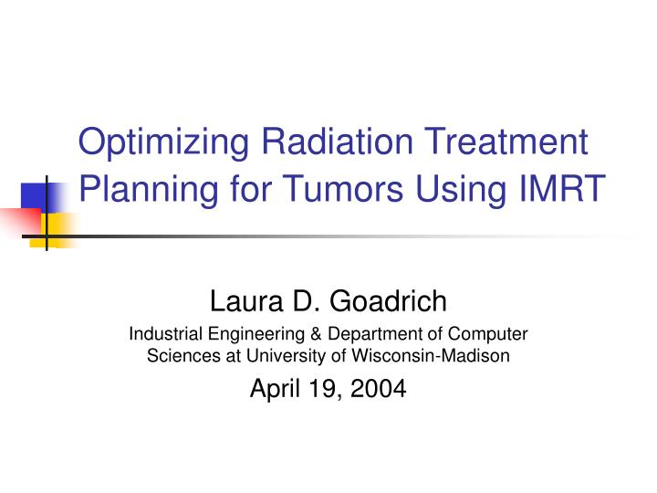 optimizing radiation treatment planning for tumors using imrt n.